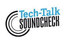 Tech-Talk Soundcheck
